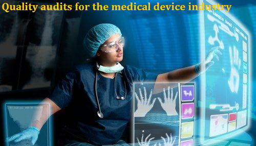 Quality audits for the medical deviceindustry