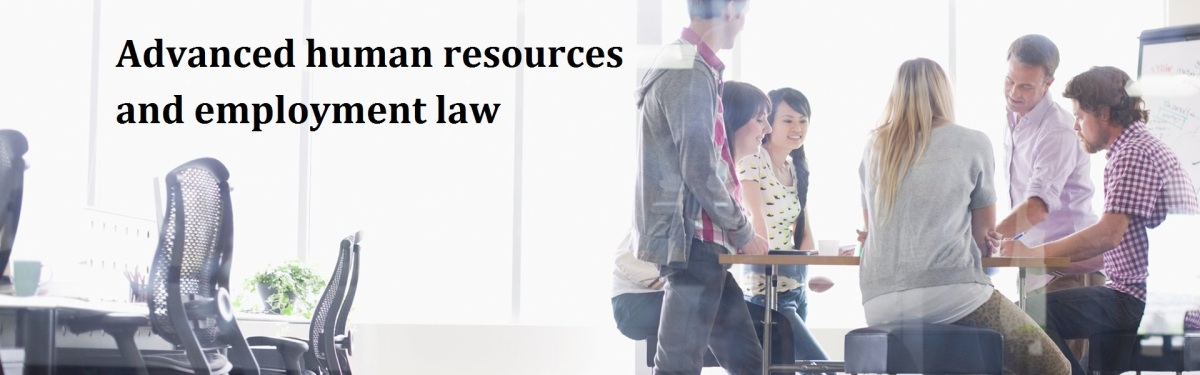 Advanced human resources and employmentlaw