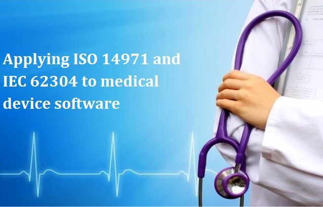 Applying ISO 14971 and IEC 62304 to medical device software
