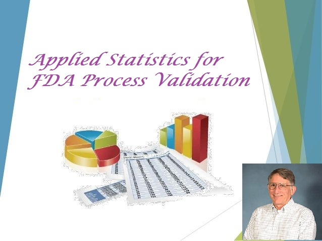 Applied Statistics for FDA Process Validation