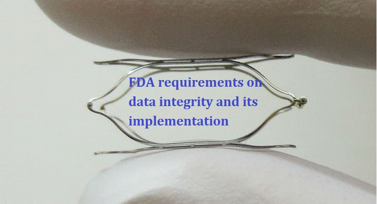 FDA requirements on data integrity and its implementation