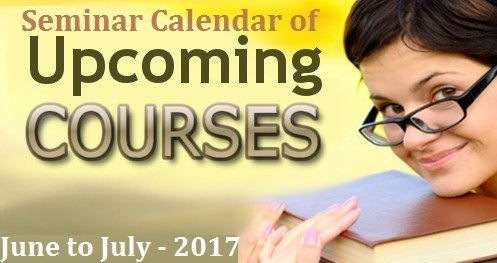 Seminar Calendar of Upcoming Courses – June to July – 2017