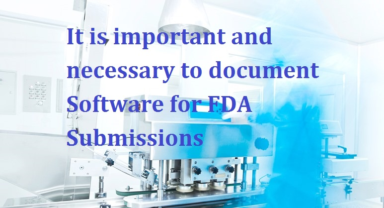 It is important and necessary to document Software for FDA Submissions