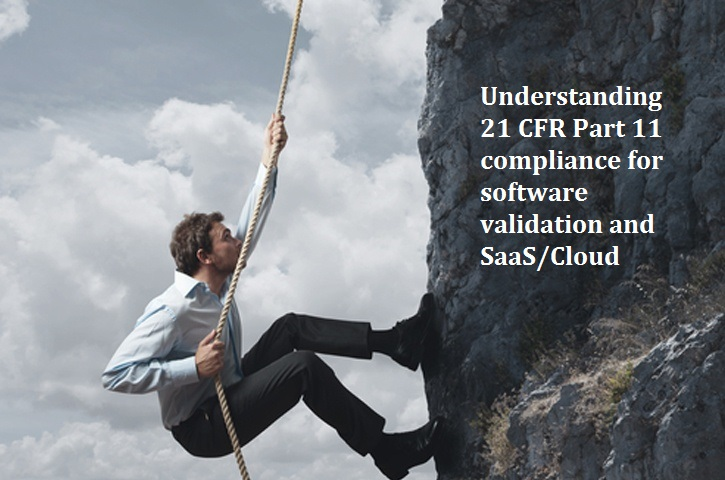 Understanding 21 CFR Part 11 compliance for software validation and SaaS/Cloud