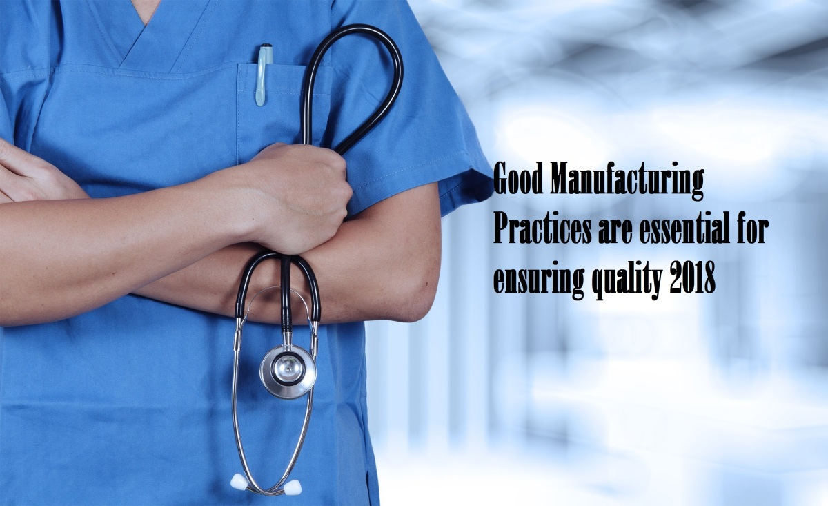 Good Manufacturing Practices are essential for ensuringquality