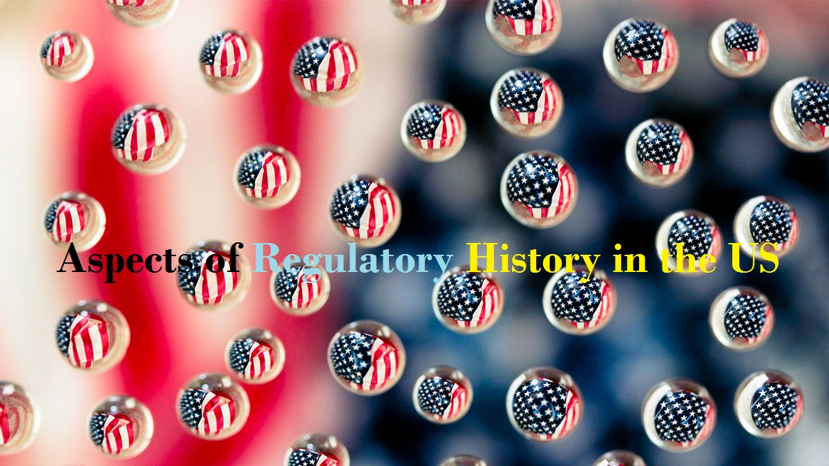 Aspects of Regulatory History in the US
