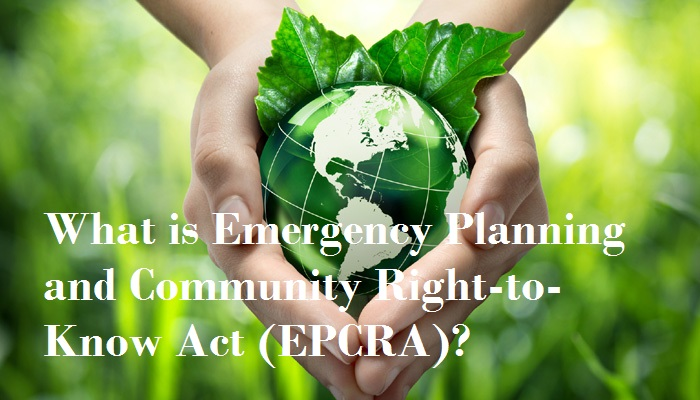 What is Emergency Planning and Community Right-to-Know Act (EPCRA)?