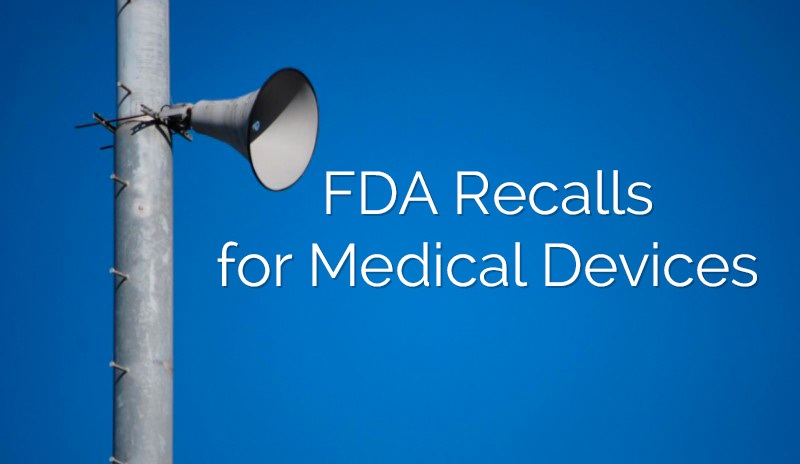 Medical Device Recalls – How to Handle in a Compliant, DiligentManner
